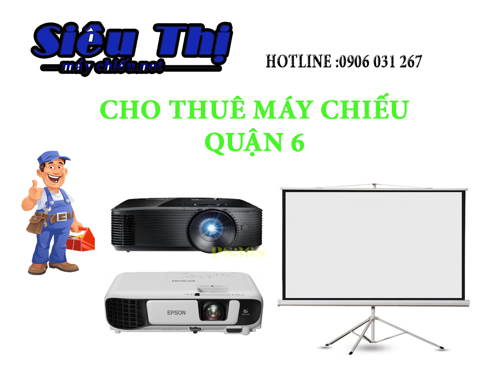 Cho thuê máy chiếu quận 6 TPHCM cho thuê màn chiếu, thuê màn hình led, thuê tivi, cho thuê loa kéo, dịch vụ tận nơi 24/7 tại quận 6