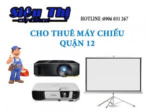 Cho thuê máy chiếu quận 12 TPHCM cho thuê màn chiếu, thuê màn hình led, thuê tivi, cho thuê loa kéo, dịch vụ tận nơi 24/7 tại quận 12